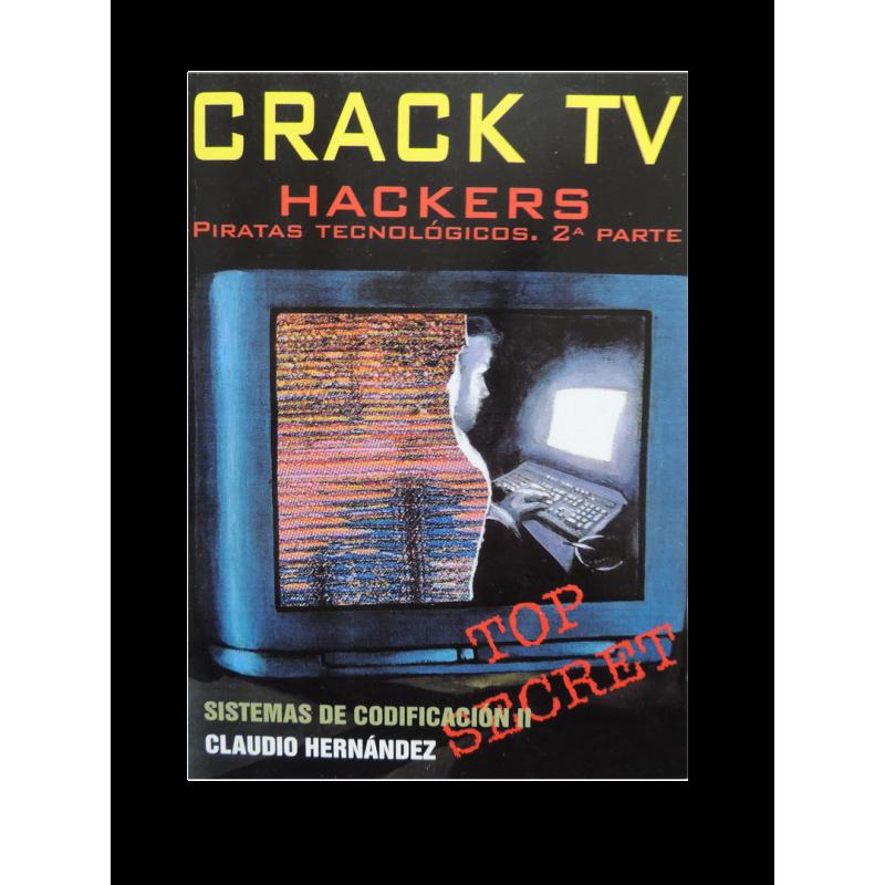 Descripción de CRACK TV Hackers. Piratas tecnológicos. Sistemas de codificación, Claudio Hernández